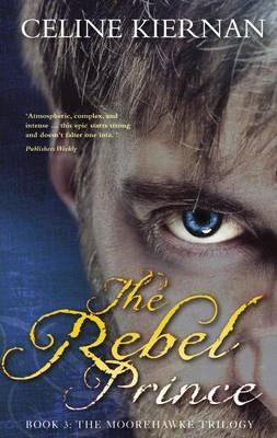 The Rebel Prince (Celine Kiernan)