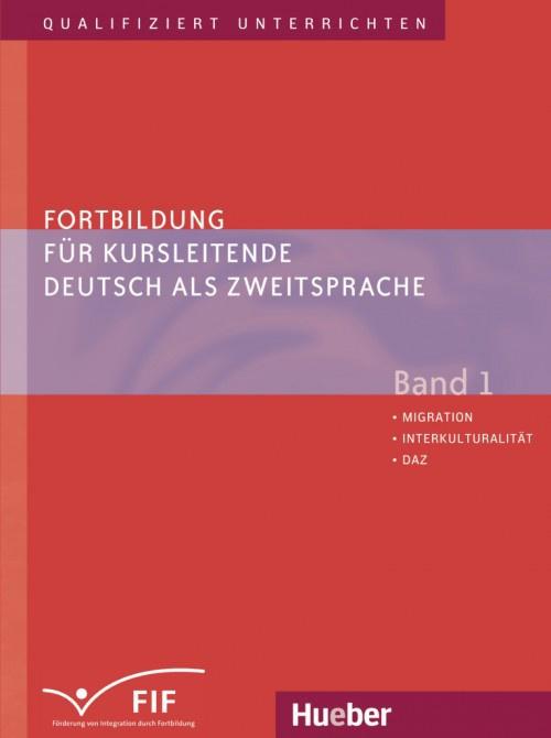 Fortbildung für Kursleitende Deutsch als Zweitsprache Band 1 – Migration – Interkulturalität – DaZ