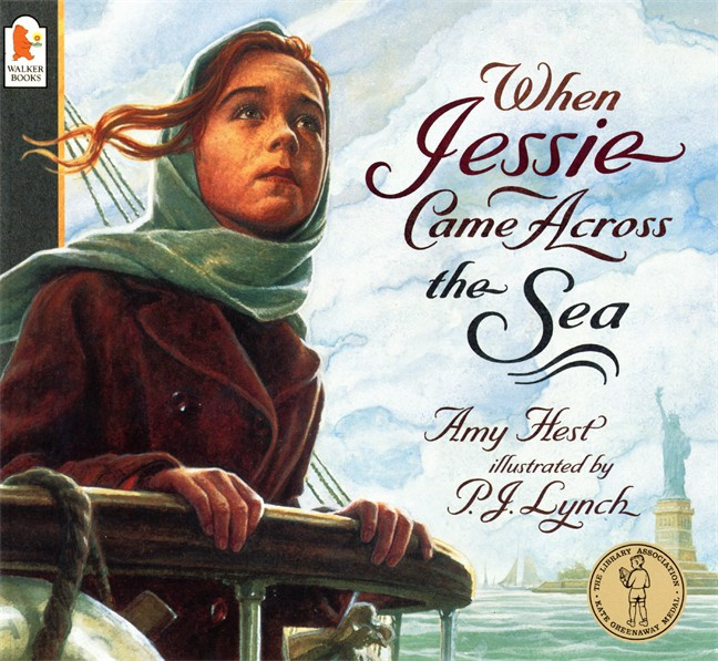 When Jessie Came Across The Sea (Amy Hest, P. J. Lynch)