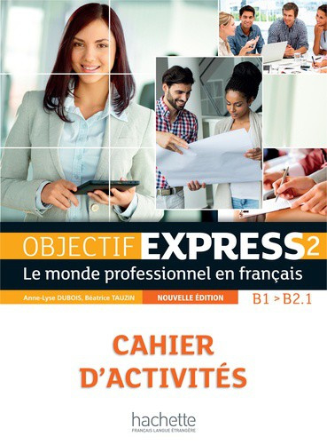 Objectif Express 2 B1/B2.1 - Cahier d'activités