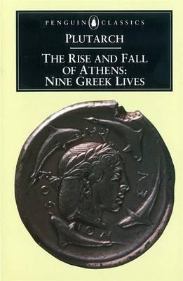 The Rise And Fall Of Athens (Plutarch)