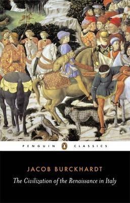 The Civilization Of The Renaissance In Italy (Jacob Burckhardt)