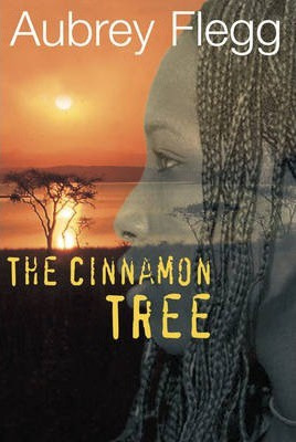 The Cinnamon Tree A Novel Set in Africa (Aubrey Flegg)