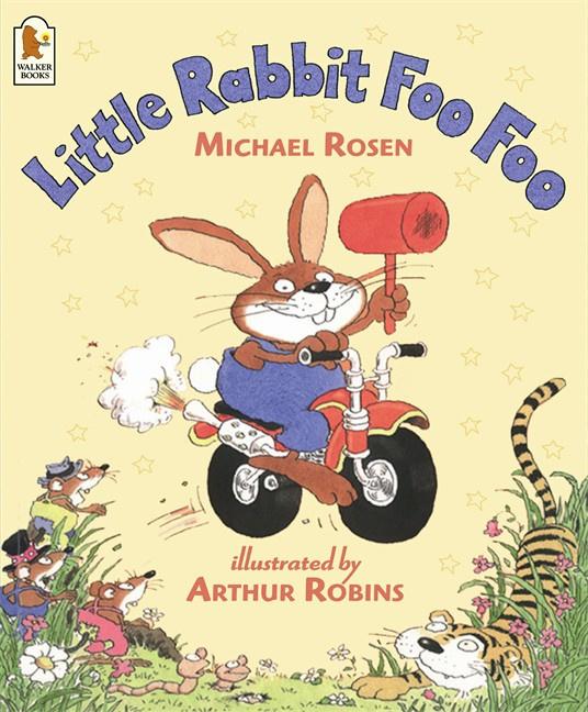 Little Rabbit Foo Foo (Michael Rosen, Arthur Robins)