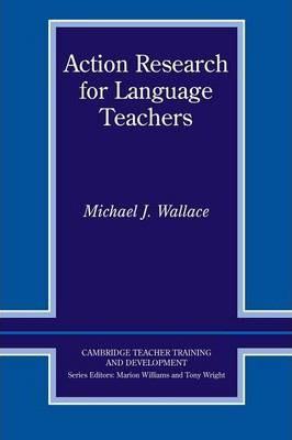 Cambridge Teacher Training and Development: Action Research for Language Teachers
