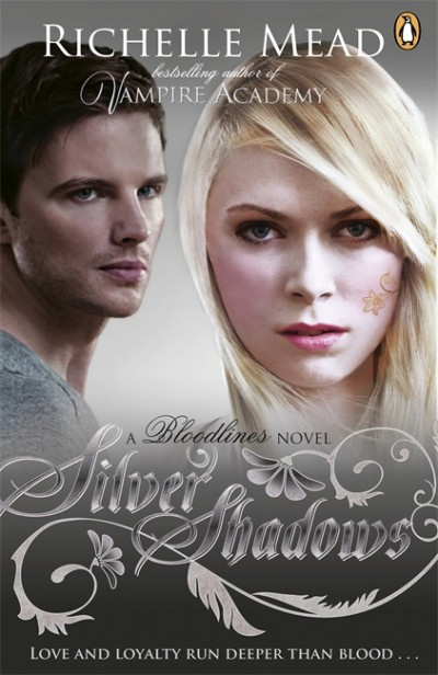 Bloodlines: Silver Shadows (book 5) (Richelle Mead)