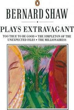 Plays Extravagant (George Bernard shaw  Dan Laurence)