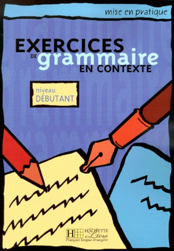 Exercices de Grammaire en Contexte - Niveau débutant