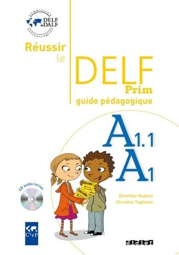 Réussir le DELF Prim A1.1 / A1 - Guide pédagogique