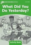 Dolphin Readers Level 3 What Did You Do Yesterday? Activity Book