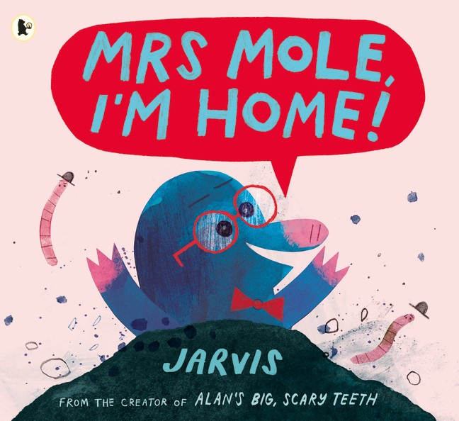 Mrs Mole, I'm Home! (Jarvis)