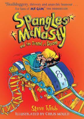 Spangles McNasty and the Tunnel of Doom (Steve Webb) Paperback / softback