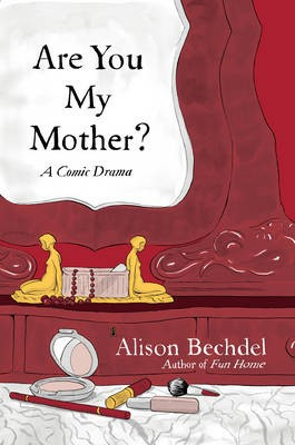 Are You My Mother? (Alison Bechdel)