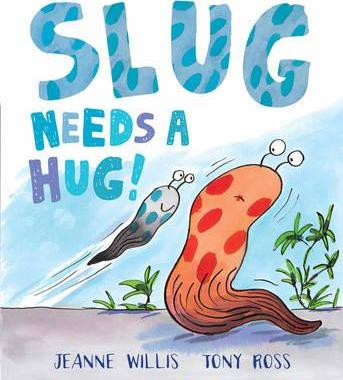 Slug Needs a Hug (Jeanne Willis) Paperback / softback