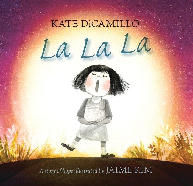 La La La: A Story Of Hope (Kate DiCamillo, Jaime Kim)