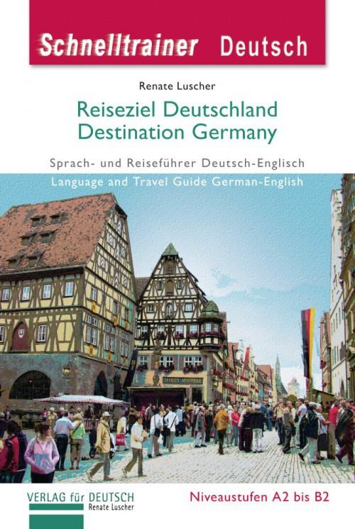Reiseziel Deutschland – Destination Germany Landeskunde
