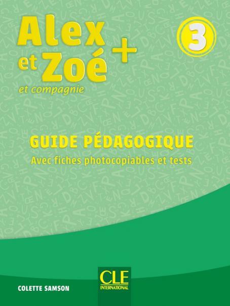 Alex Et Zoe Niv.3 Guide Pedagogique + Evaluations 3E Ed. Nc