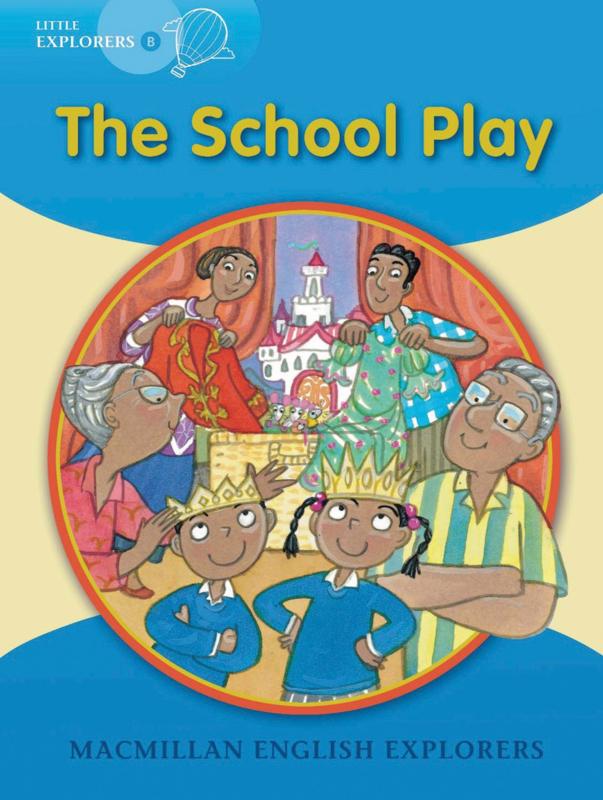 Little Explorers B -  The School Play Reader