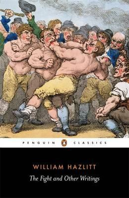 The Fight And Other Writings (William Hazlitt)