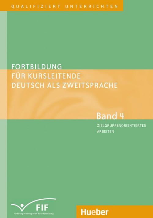 Fortbildung für Kursleitende Deutsch als Zweitsprache Band 4