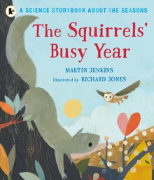 The Squirrels' Busy Year: A Science Storybook about the Seasons