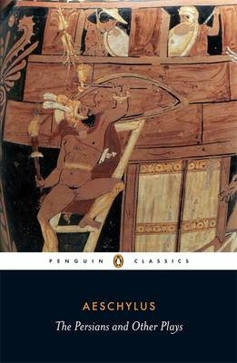 The Persians And Other Plays (Aeschylus)