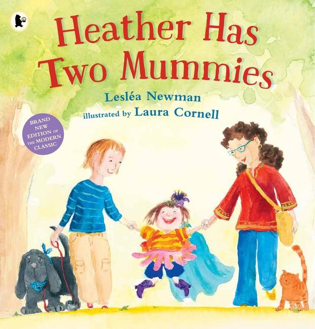 Heather Has Two Mummies (Leslea Newman, Laura Cornell)