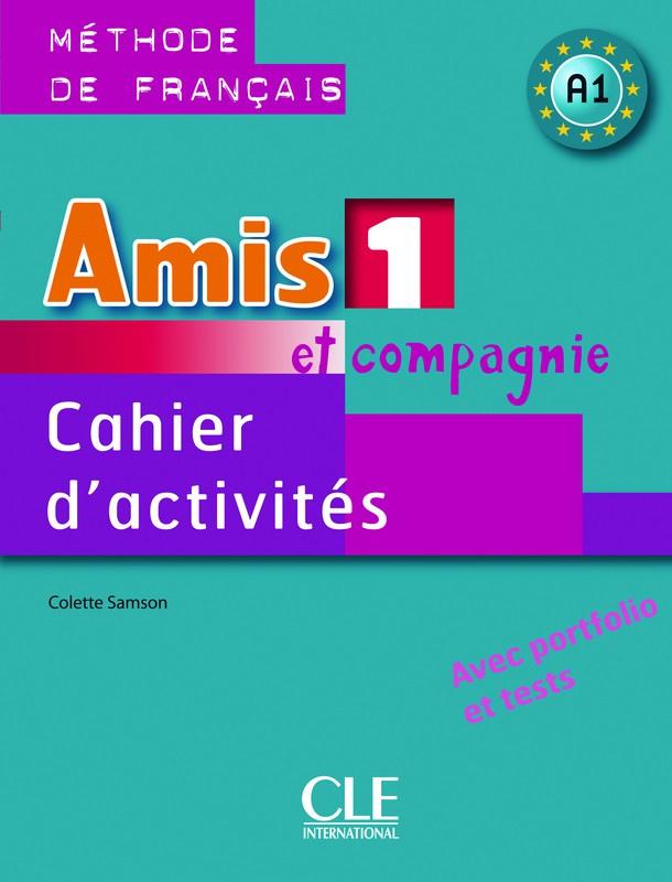Amis et compagnie - Niveau 1 - Cahier dactivités