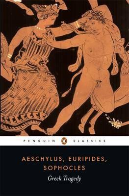 Greek Tragedy (Sophocles Euripides Aeschylus)