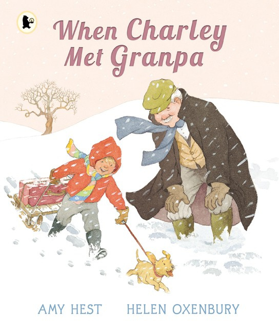 When Charley Met Granpa (Amy Hest, Helen Oxenbury)