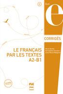 Le français par les textes A2-B1 - Corrigés