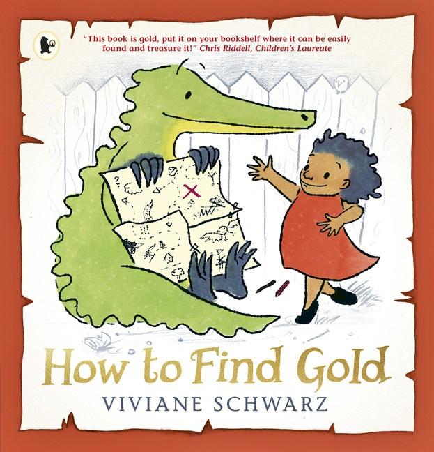 How To Find Gold (Viviane Schwarz, Silvia Schwarz)