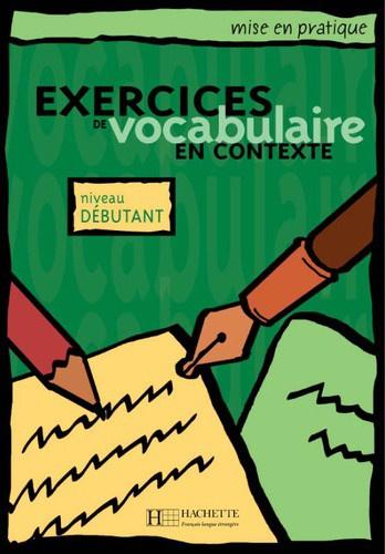 Exercices de vocabulaire en contexte - Niveau débutant
