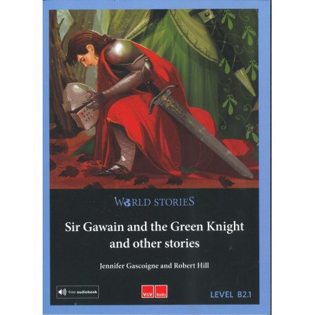World Stories Sir Gawain and the Green Knight and other Stories