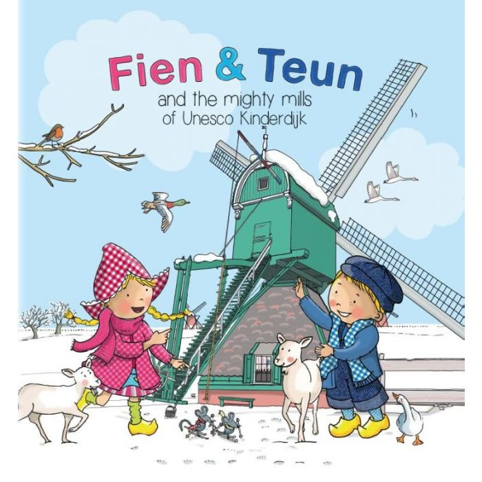 Fien and Teun and the Mighty Mills of Kinderdijk