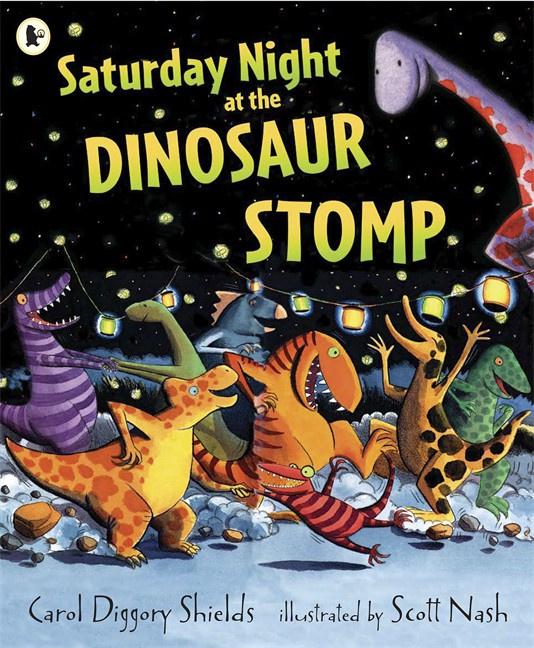 Saturday Night At The Dinosaur Stomp (Carol Diggory Shields, Scott Nash)