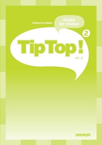 Tip Top ! 2 - Guide de classe