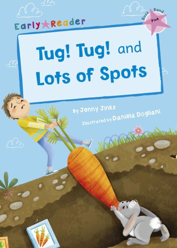 Tug! Tug! and Lots of Spots
