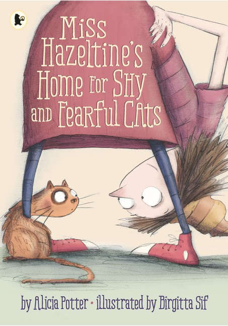 Miss Hazeltine's Home For Shy And Fearful Cats (Alicia Potter, Birgitta Sif)