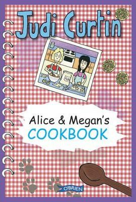Alice & Megan's Cookbook (Judi Curtin, Woody Fox)