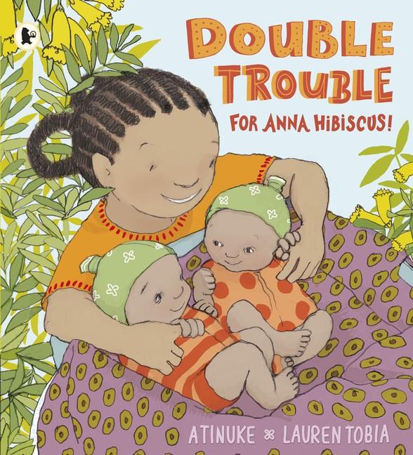 Double Trouble For Anna Hibiscus! (Atinuke, Lauren Tobia)
