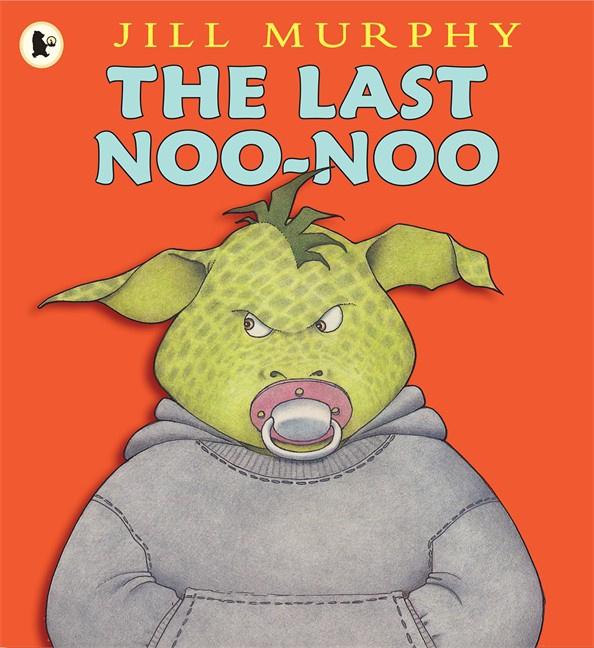 The Last Noo-noo (Jill Murphy)