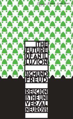 The Future Of An Illusion (Sigmund Freud)