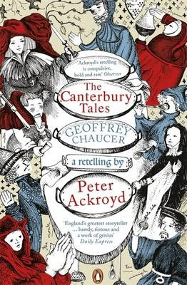 The Canterbury Tales: A Retelling By Peter Ackroyd (Geoffrey Chaucer  Peter Ackroyd)