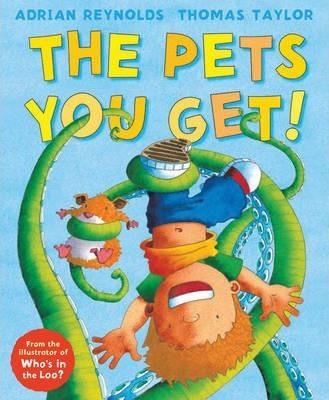 The Pets You Get! (Thomas Taylor & Adrian Reynolds) Paperback / softback