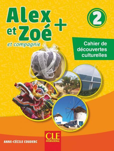 Alex et Zoé - Niveau 2 - Cahier découvertes culturelles