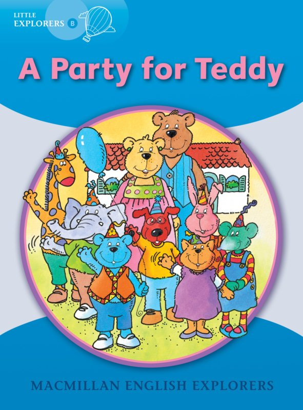 Little Explorers B -  A Party for Teddy Reader