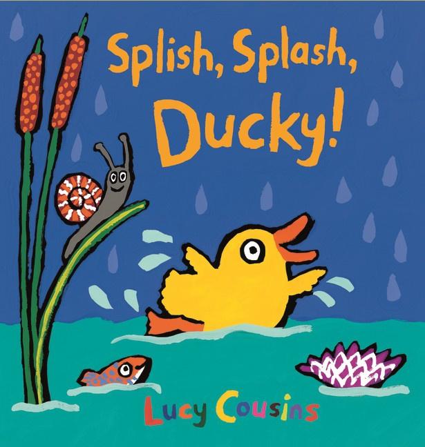 Splish, Splash, Ducky! (Lucy Cousins)