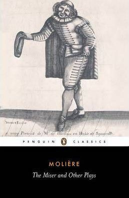The Miser And Other Plays (Jean-baptiste Moliere)