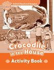 Oxford Read And Imagine Beginner: Crocodile In The House Activity Book